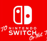Nintendo Switch News Part 1. Should You Switch Or Not?