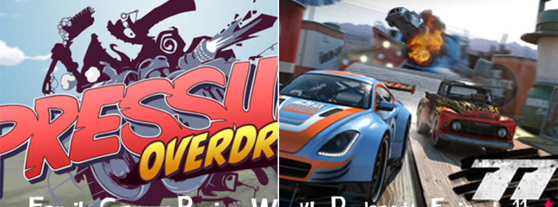 Weekly Podcast Episode 11 – Pressure Overdrive, Table Top Racing: World Tour
