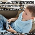 I want this game, I NEED THAT GAME! How to deal with all the wants and needs this gaming season!