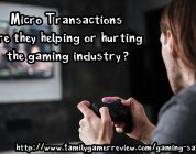 Micro Transactions are they helping or hurting the gaming industry?